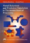 Metal behaviour and predictive simulation in thermomechanical processing - Nikolina Bontcheva, georgi Petzov -