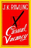 The Casual Vacancy - J.K. Rowling -