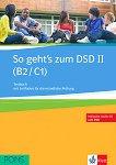 So geht's zum DSD II - Ниво B2 - C1: Помагало с тестове + CD и DVD Учебен курс по немски език - помагало