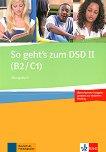 So geht's zum DSD II - Ниво B2 - C1: Тетрадка с упражнения + CD Учебен курс по немски език - помагало