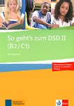 So geht's zum DSD II - Ниво B2 - C1: Тетрадка с упражнения + CD : Учебен курс по немски език - Ewa Brewinska, Holm Buchner, Elizabeta Swierczynska - учебна тетрадка