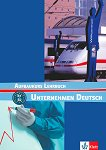 Unternehmen Deutsch: Учебна система по немски език : Ниво В1 - В2: Учебник - Jörg Braunert, Wolfram Schlenker -