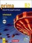 Prima B2 - Работна тетрадка със CD по немски език за напреднали - Фридерике Джин, Магдалена Михалак, Лутц Рорман, Уте Фос -