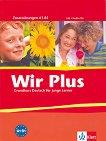 Wir Plus: Учебна система по немски език : Ниво A1-B1: Допълнителни упражнения + 2 CD -