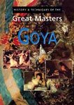 History and Techniques of the Great Masters - Goya - Michael Howard -