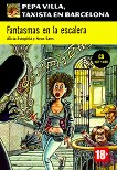 Pepa Villa taxista en Barcelona : Ниво A1+: Fantasmas en la escalera + CD - Neus Sans, Alicia Estopiñá -