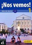 ¡Nos vemos! - Ниво 1 (A1): Учебник + онлайн материали Учебна система по испански език - учебна тетрадка