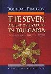 The Seven Ancient Civilizations in Bulgaria - Bozhidar Dimitrov - �����