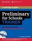 Preliminary for Schools Trainer: Помагало по английски език за сертификатен изпит PET : Ниво B1: 6 практически теста с отговори + учителски бележки + 3 CD - Sue Elliott, Liz Gallivan -