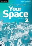Your Space - Ниво 2 (A2): Учебна тетрадка + CD Учебна система по английски език -