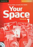 Your Space - Ниво 1 (A1): Учебна тетрадка + CD Учебна система по английски език -