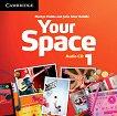 Your Space - Ниво 1 (A1): 3 CD с аудиоматериали : Учебна система по английски език - Martyn Hobbs, Julia Starr Keddle -
