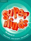 Super Minds - ниво 3 (A1): Учебна тетрадка по английски език - Herbert Puchta, Gunter Gerngross, Peter Lewis-Jones -