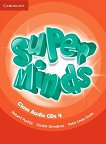 Super Minds - ниво 4 (A1): 4 CD с аудиоматериали по английски език - Herbert Puchta, Gunter Gerngross, Peter Lewis-Jones -