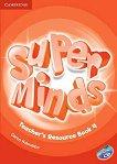 Super Minds - ниво 4 (A1): Книга за учителя с допълнителни материали по английски език + CD - учебна тетрадка