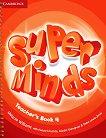 Super Minds - ниво 4 (A1): Ръководство за учителя по английски език - Melanie Williams, Herbert Puchta, Gunter Gerngross, Peter Lewis-Jones -