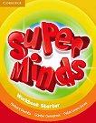Super Minds - Starter (Pre - A1): Учебна тетрадка по английски език - Herbert Puchta, Gunter Gerngross, Peter Lewis-Jones - учебник