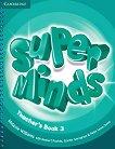 Super Minds - ниво 3 (A1): Ръководство за учителя по английски език - учебник