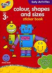 Galt: Цветове, форми и размери - образователна книжка със стикери : Colour, shapes and sizes - sticker book -