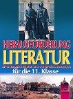 Herausforderung Literatur: Учебник по немски език и литература за 11. клас - профилирана подготовка - Майя Разбойникова-Фратева -