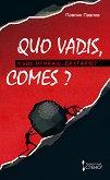 Quo vadis comes? : Къде отиваш, другарю? - Павлин Павлов -