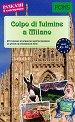 Colpo di fulmine a Milano - ниво A1 - A2 : Разкази в илюстрации -