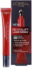 "L`Oreal Revitalift Laser Renew Precision Eye Cream - Ревитализиращ околоочен крем против бръчки от серията ""Revitalift Laser Renew"" - пяна"