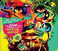 The 2014 FIFA World Cup Official Album - One Love, One Rhythm - компилация