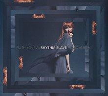 Ruth Koleva - Rhythm Slave (Remix album) -