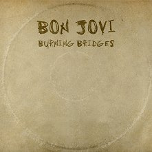 Bon Jovi - Burning Bridges -
