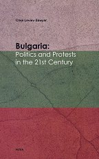 Bulgaria: Politics and Protests in the 21st Century - Clive Leviev - Sawyer -