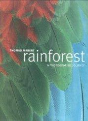 Rainforest. A Photographic Journey - Thomas Marent -