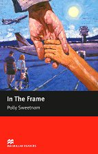 Macmillan Readers - Starter: In The Frame - Polly Sweetnam -