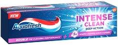 Aquafresh Intense Clean Deep Action - Паста за зъби за интензивно почистване - нокторезачка