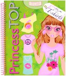 Креативна книжка със стикери и шаблони: Princess Top. My T-shirt -