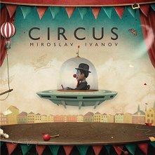 Miroslav Ivanov - Circus -