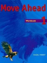 Move Ahead - Ниво 1: Учебна тетрадка : Учебна система по английски език - Hazel Imbert -