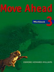 Move Ahead - Ниво 3: Учебна тетрадка Учебна система по английски език -
