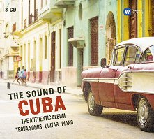 The Sound of Cuba - The Authentic Album. Trova Songs, Guitar, Piano - 3 CDs - компилация