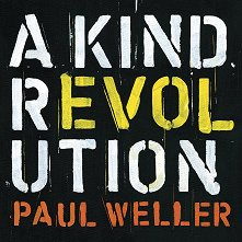 Paul Weller - A Kind Revolution (Deluxe Edition) - 3CDs -
