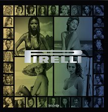 Pirelli - The Calendar. 50 Years And More - Philippe Daverio -