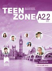 Teen Zone - ниво A2.2: Работна тетрадка по английски език за 10. клас -
