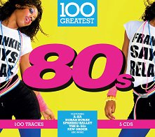 100 Greatest 80's - 5 CD -