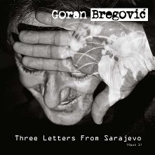 Goran Bregovic - Three Letters From Sarajevo - албум