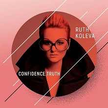Ruth Koleva - Confidence. Truth - компилация