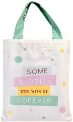 Текстилна чанта за книги - Some Stories Stay With Us Forever -