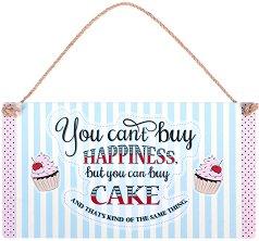 Табелка - поздравителна картичка You can't buy happiness but you can buy cake -