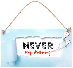 Табелка - поздравителна картичка Never stop dreaming -