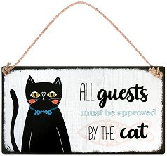 Табелка - поздравителна картичка All Guests Must Be Aprroved By The Cat -