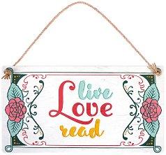 Табелка - поздравителна картичка Live, Love, Read -